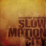 CD - RedLounge Orchestra - slow motion city